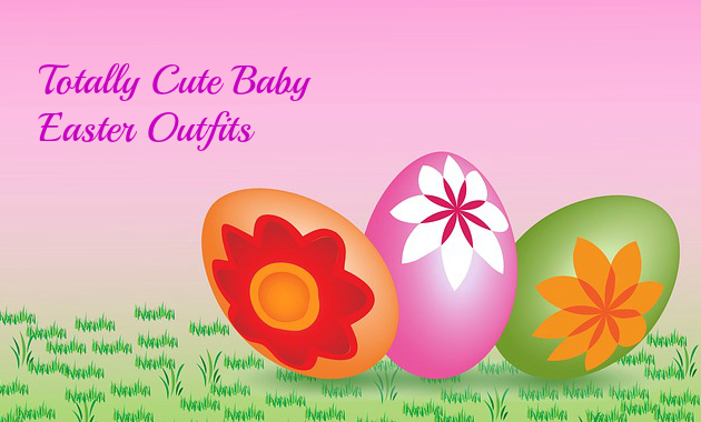 Totally Cute Baby Easter Outfits